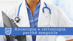 Anoscopia e rettoscopia - Il Blog del Prof. Paolo Barillari