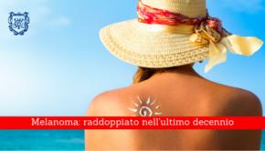 Melanoma, raddoppiato nell'ultimo decennio - Il Blog del Prof. Paolo Barillari