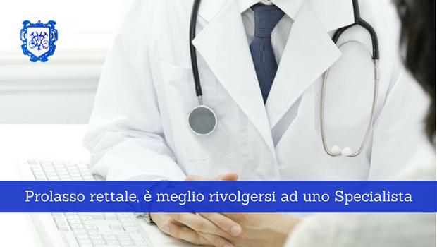 Prolasso rettale, meglio rivolgersi ad uno Specialista - Prof. Paolo Barillari