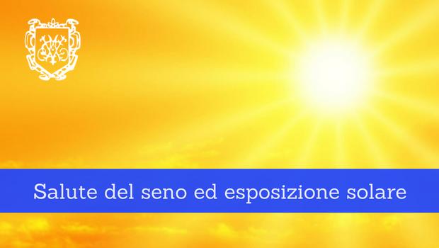 Salute del seno ed esposizione solare - Il Blog del Prof. Paolo Barillari