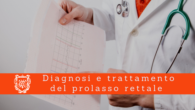 Diagnosi e trattamento del prolasso rettale 2 - Il Blog del Prof. Paolo Barillari