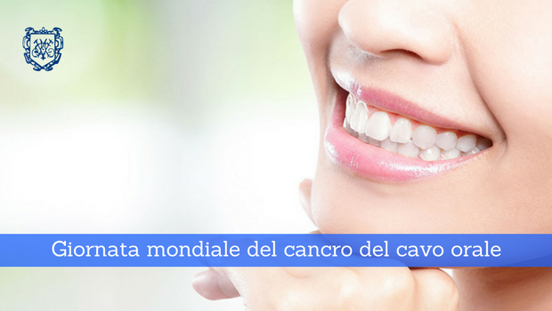 Giornata mondiale del cancro del cavo orale 2018 - Il Blog del Prof. Paolo Barillari