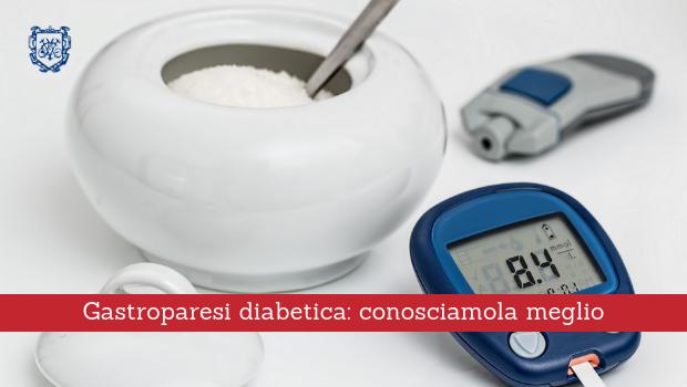 Gastroparesi diabetica, conosciamola meglio - Il Blog del Prof. Paolo Barillari