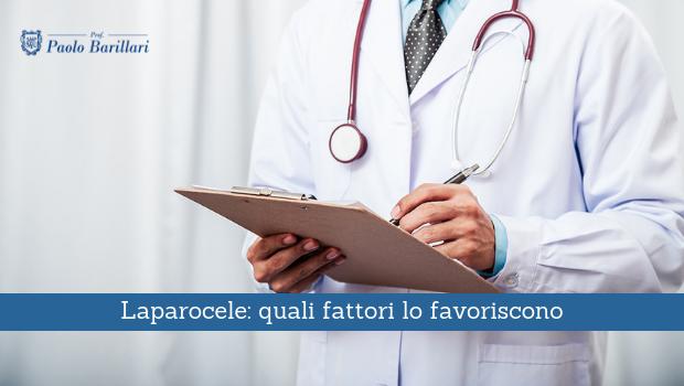Laparocele, quali fattori lo favoriscono - Il Blog del Prof. Paolo Barillari