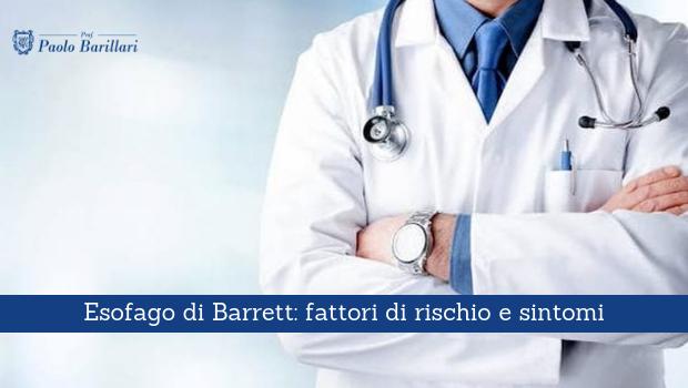 Esofago di Barrett, fattori di rischio e sintomi - Il Blog del Prof. Paolo Barillari