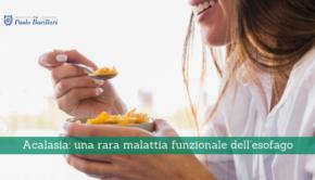 Acalasia, una rara malattia funzionale dell'esofago - Il Blog del Prof. Paolo Barillari