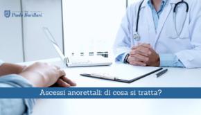 Ascessi anorettali, di cosa si tratta - Il Blog del Prof. Paolo Barillari