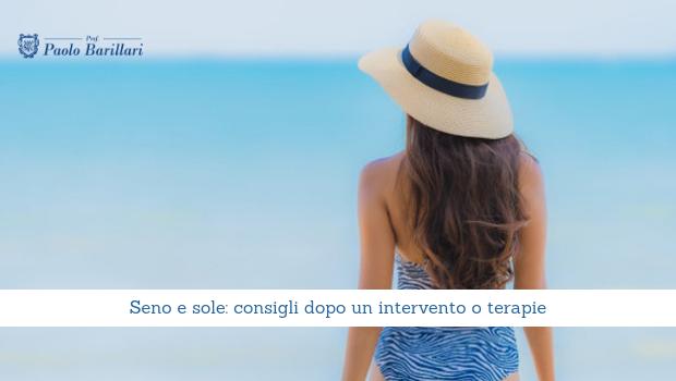 Seno e sole, come comportarsi dopo un intervento o terapie - Il Blog del Prof. Paolo Barillari