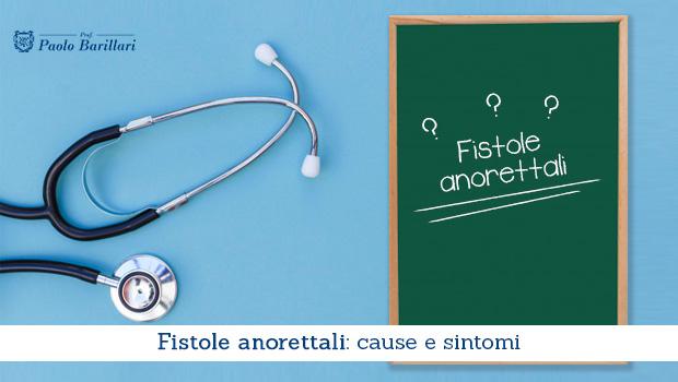 Fistole anorettali, cause e sintomi - Il Blog del Prof. Paolo Barillari