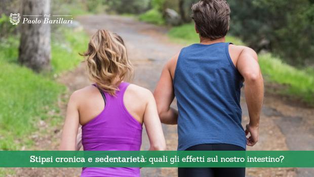 Stipsi cronica e sedentarietà, quali effetti sul nostro intestino - Il Blog del Prof. Paolo Barillari