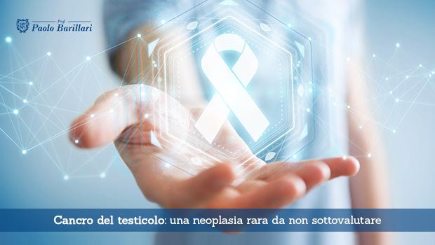 Cancro del testicolo, una neoplasia rara da non sottovalutare - Il Blog del Prof. Paolo Barillari
