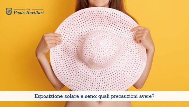Esposizione solare e seno, quali precauzioni avere - Il Blog del Prof. Paolo Barillari