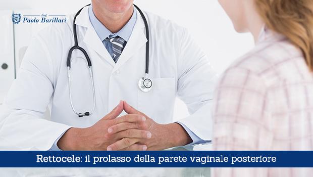 Rettocele, il prolasso della parete vaginale posteriore - Il Blog del Prof. Paolo Barillari